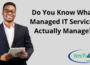 Do You Know What Managed IT Services Actually Manage?