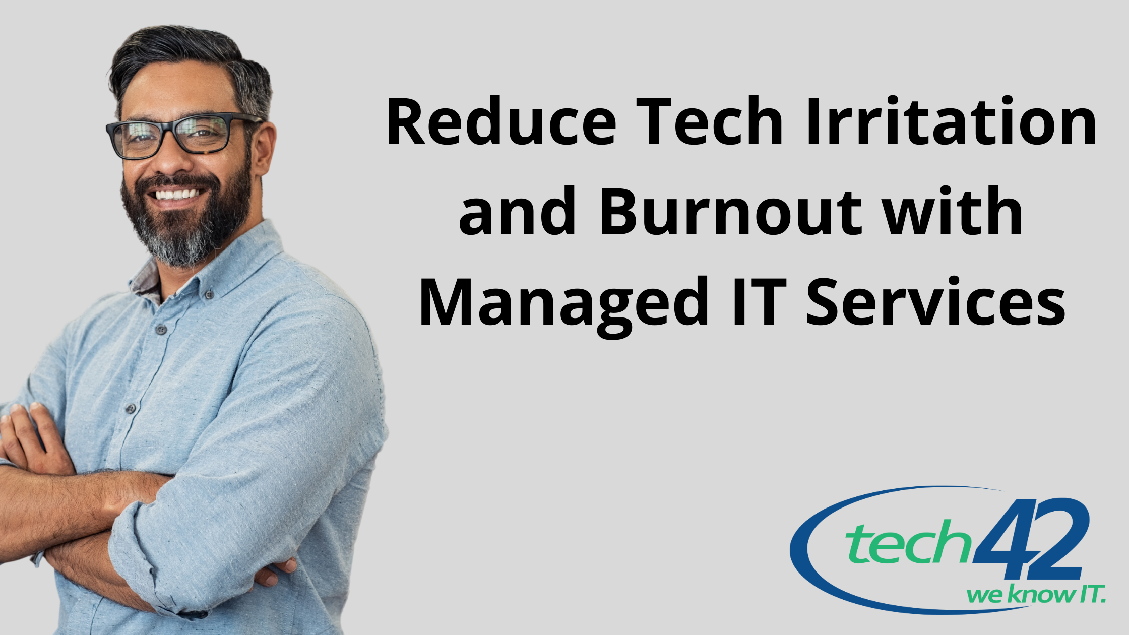 Reduce Tech Irritation and Burnout with Managed IT Services